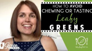 How To AVOID Chewing Or Tasting Leafy Greens