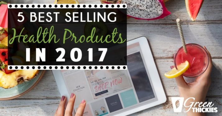 5 Best Selling Health Products In 2017