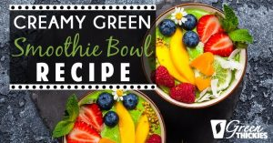 Creamy Green Smoothie Bowl Recipe