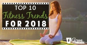 Top 10 Fitness Trends For 2018