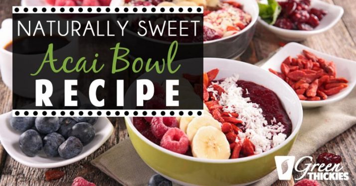 Naturally Sweet Acai Bowl Recipe
