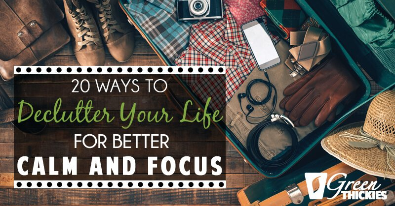 20 Ways To Declutter Your Life For Better Calm And Focus