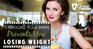 5 Reasons Your Brain Prevents You Losing Weight