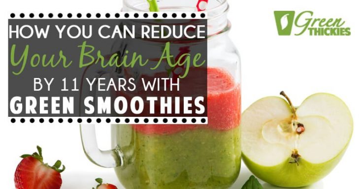 How You Can Reduce Your Brain Age By 11 Years With Green Smoothies
