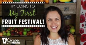 I'm Going To My First Fruit Festival!