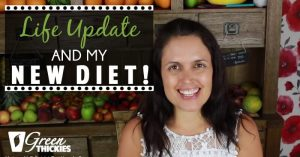 Life Update and My New Diet!