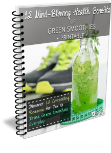12 Mind-Blowing Health Benefits of Green Smoothies Printable