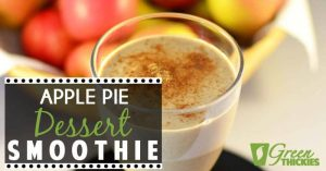 Healthy Apple Pie Smoothie Dessert Thickie