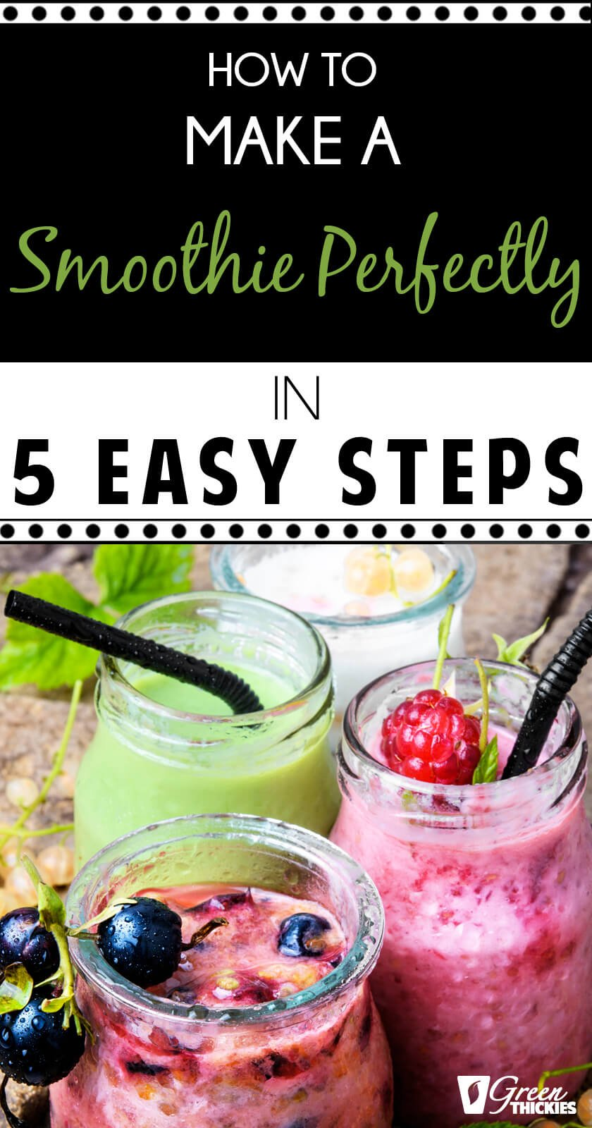 How to make a smoothie perfectly in 5 steps. The only guide to creating a healthy yet delicious smoothie you'll ever need.Just add your base, fruit, fillers, extras & healthy sweetener like dried fruit!#greenthickies #smoothie #fruit #fillers #fillingsmoothie #naturalsweetener #smoothiemaking #smoothieguide #delicious #healthy #vegan #homemade #glutenfree #dairyfree #sugarfree #healthysmoothie #driedfruit #healthysweetener #stevia #banana #avocado #spinach #kale #pineapple