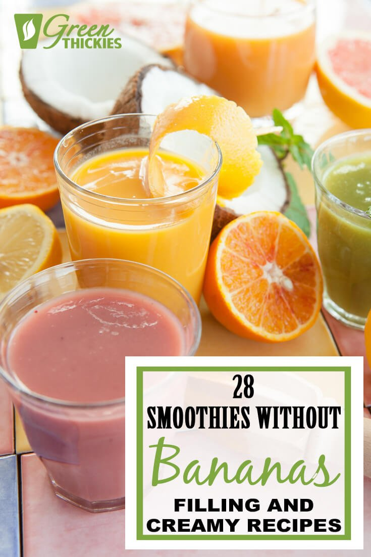 Despite popular belief, you don\'t need bananas to make a smoothie rich and creamy.Here are 28 great filling smoothies without bananas recipes.#greenthickies #smoothies #creamysmoothies #smoothierecipes #smoothieswithoutbanana #nobanana #delicious #healthy #vegan #bananafree
