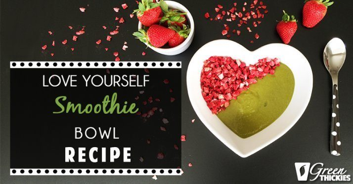 37 Healthy Valentine's Day Recipes: Indulge Without The Bulge Green Thickies love yourself smoothie bowl