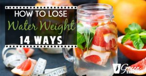 How To Lose Water Weight - 14 Ways To Reduce The Bloat