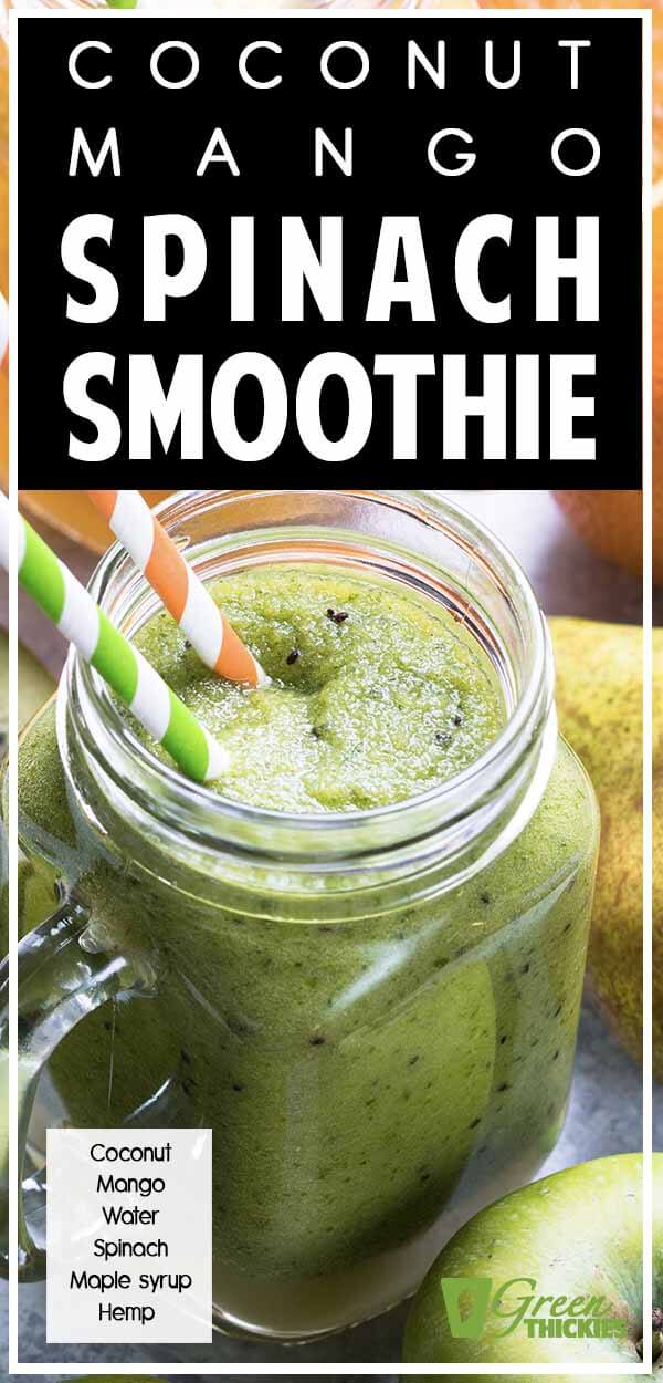 This Coconut Mango Spinach Smoothie is a grain free smoothie made more filling with the use of hemp seeds. You will need coconut milk, mango, water, spinach, maple syrup & hemp protein powder. Click the link to get the full recipe.#greenthickies #greensmoothie #greensmoothies #smoothie #smoothies #coconut #mango #spinach #maplesyrup #hemproteinpowder #fillingsmoothie #delicious #dairyfree #glutenfree #sugarfree #healthy