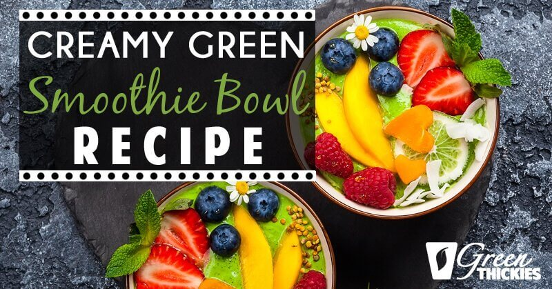 23 BEST Green Smoothie Recipes For Detox & Beauty Creamy Green Smoothie Bowl Recipe