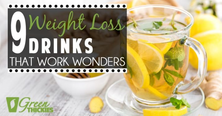 9 Weight Loss Drinks That Work Wonders
