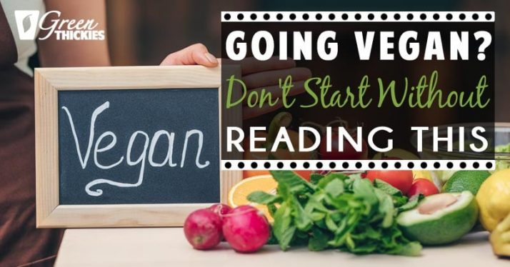 Going Vegan? Don't Start Without Reading This