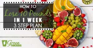 How To Lose 10 Pounds In 1 Week: 3 Step Plan