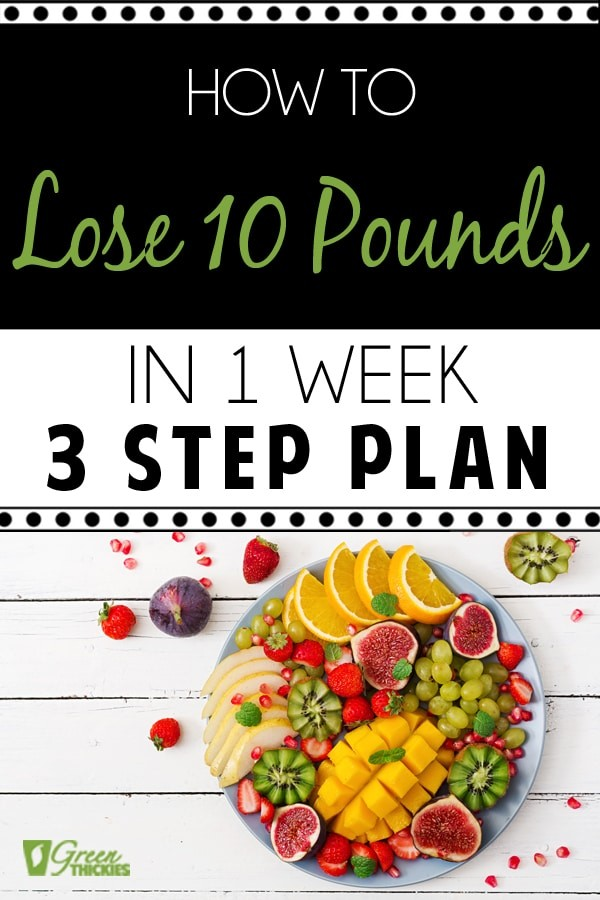Today on the blog, I'm going to show you how to lose 10 pounds in 1 week.  Yes 10 whole pounds!  And I'm going to give you a 3 step plan to achieving this.  I'm also going to discuss how to lose weight safely and which types of people can lose weight the fastest.  Click the link to read the full post.  #greenthickies #loseweight #weightloss #loseweightfast #lose10pounds