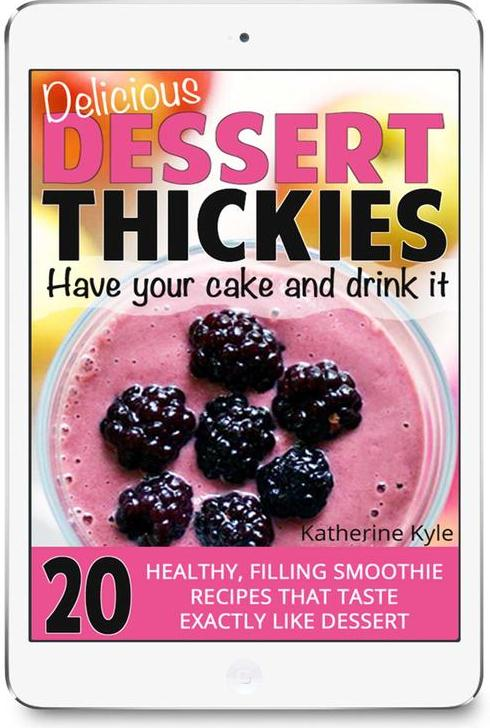 The Only Guide To Protein Shakes You'll Ever Need; Delicious Dessert Thickies Recipe eBook
