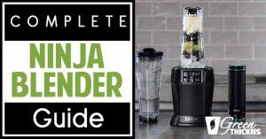 Complete Ninja Blender Guide: Reviews, Recipes & Comparisons