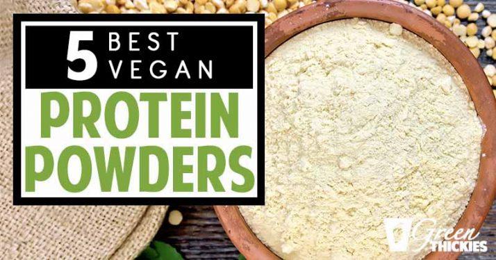 5 Best Vegan Protein Powders in 2019: Healthy & Natural