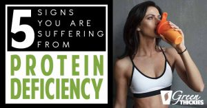 5 Signs You Are Suffering From A Protein Deficiency