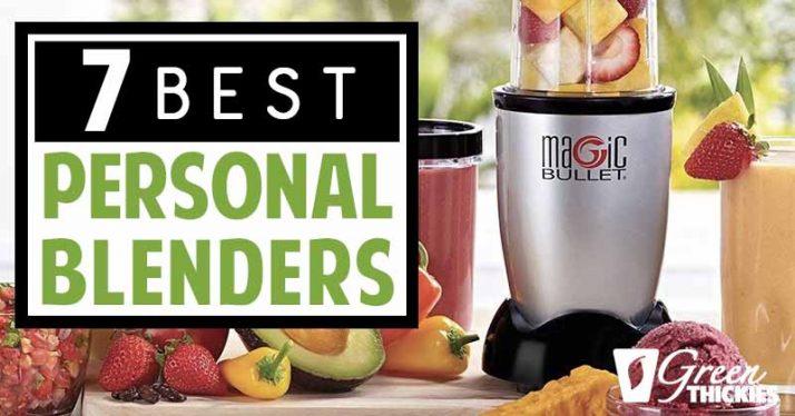 7 Best Personal Blenders: 2019 Complete Guide