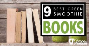 9 Best Green Smoothie Books For Fat Loss & Natural Energy