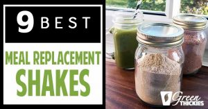 9 Best Meal Replacement Shakes: Filling Meals In Minutes