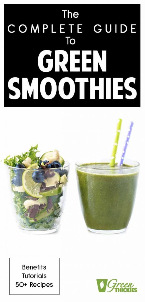 The Complete Guide To Green Smoothies