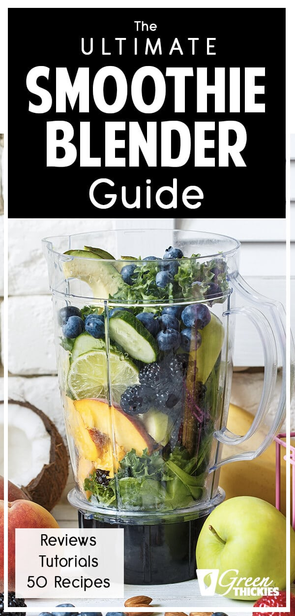 The Ultimate Smoothie Blender Guide
