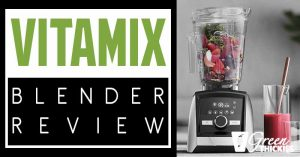 Vitamix Blender Review: Is It Worth It?