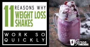 11 Reasons Why Weight Loss Shakes Work So Quickly