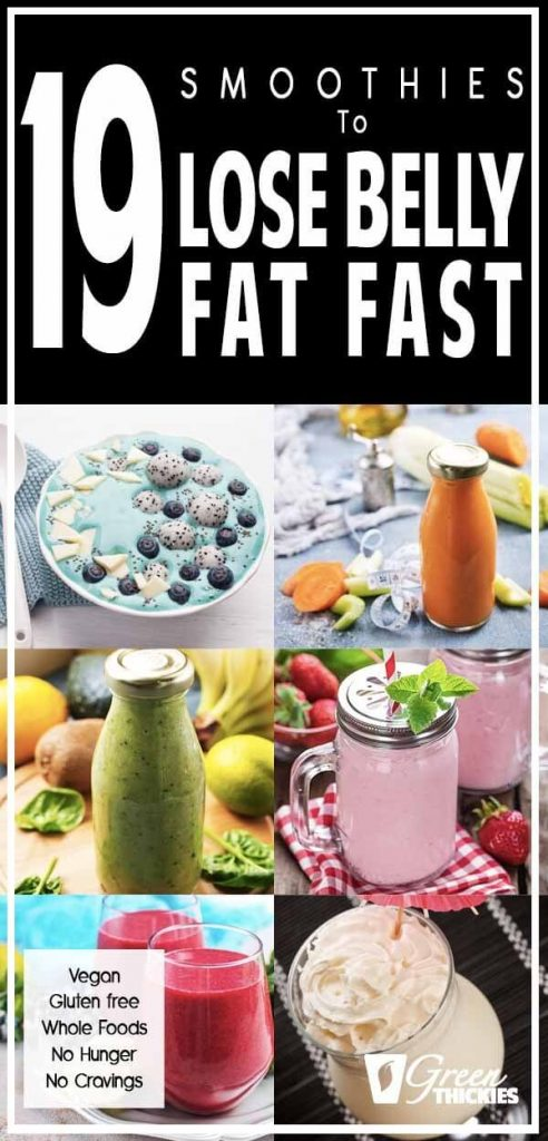 19 Smoothies To Lose Belly Fat Fast: Vegan, Meal Replacement