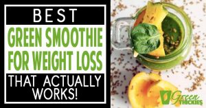 Best Green Smoothie For Weight Loss That Actually WorksBest Green Smoothie For Weight Loss That Actually Works