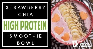 Strawberry Chia High Protein Smoothie Bowl (Vegan, Gluten Free)