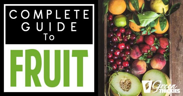 Complete Guide To Fruit: Facts, Benefits, Tutorials, Recipes & Videos