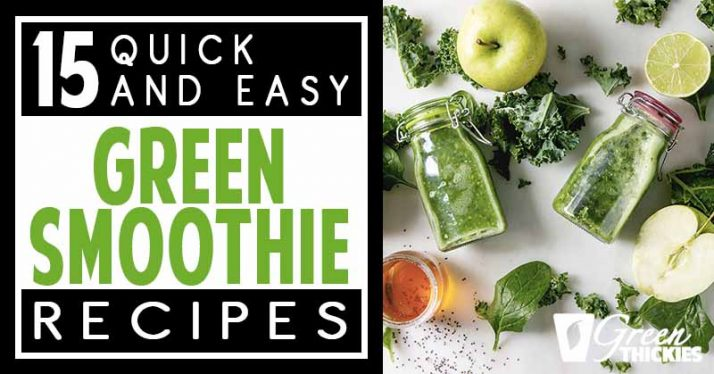 15 Quick and Easy Green Smoothie Recipes