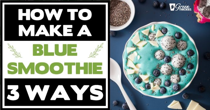How To Make A Blue Smoothie 3 Ways: With & Without Spirulina