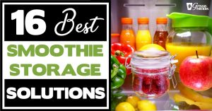 16 Best Smoothie Storage Solutions: My Smoothie Station Ideas