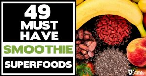 49 Must Have Smoothie Superfoods For Noticeable Results