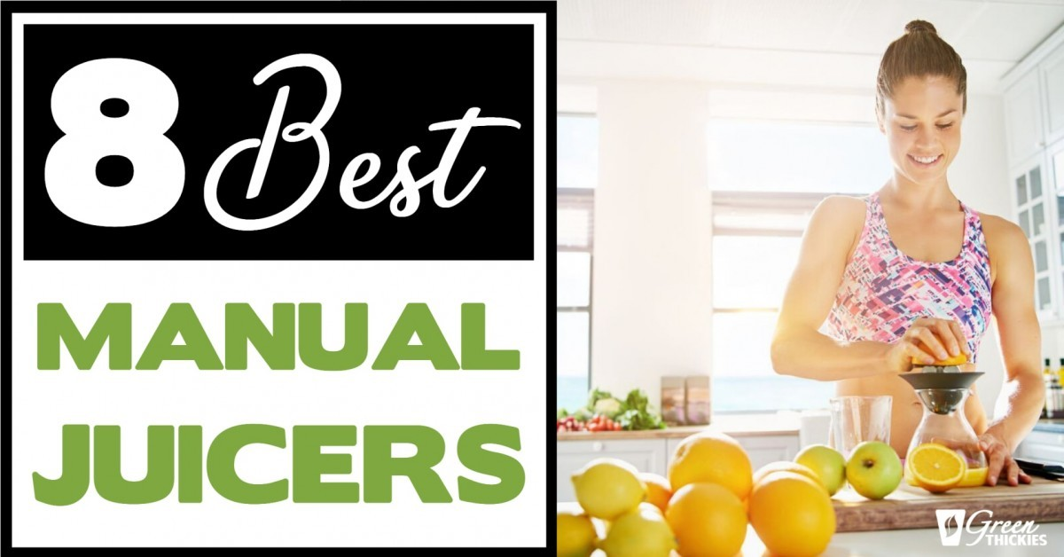 8 Best Manual Juicers To Save Space, Time & Money