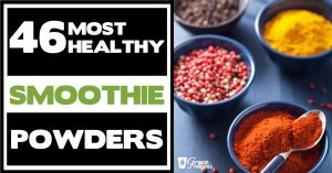 46 Most Healthy Smoothie Powders To Supercharge Your Energy