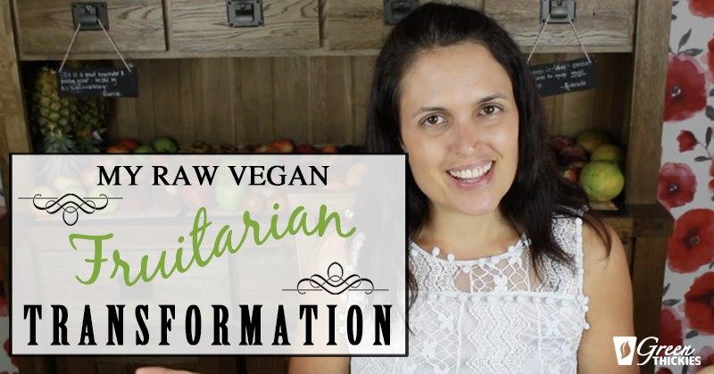 My Raw Vegan Fruitarian Transformation