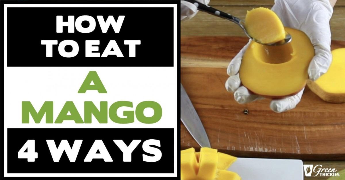 How To Eat A Mango (4 Ways)