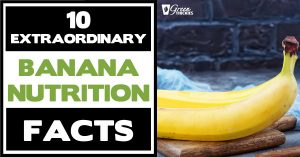 10 Extraordinary Banana Nutrition Facts