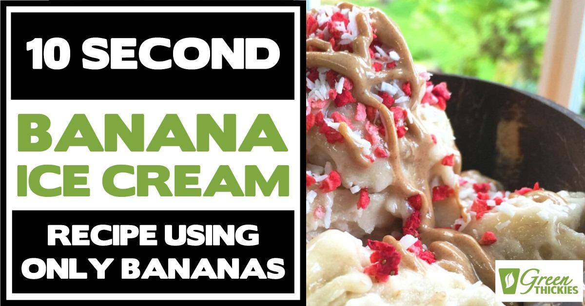 10 Second Banana Ice Cream Recipe (Using Only Bananas)