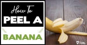 How To Peel A Banana (10 Ways)